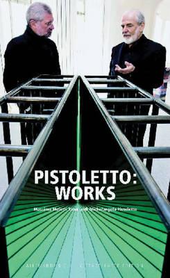Pistoletto: Works: Massimo Melotti Talks to Michelangelo Pistoletto (Hardback)