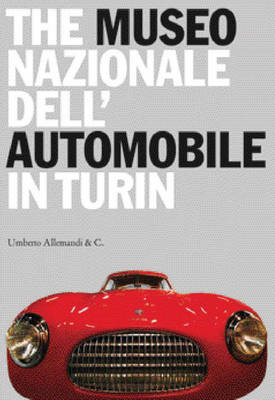 The Museo Nazionale Dell' Automobile in Turin (Hardback)