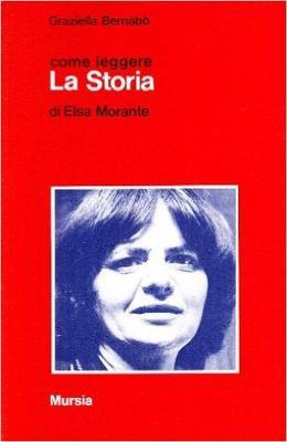 Come leggere: Come leggere La Storia di Elsa Morante