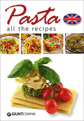 Pasta: All the Recipes (Paperback)