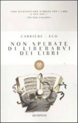 Non Sperate DI Liberarvi Dei Libri (Paperback)
