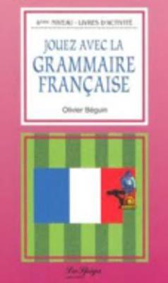 Jouez avec la grammaire francaise 4 (Paperback)