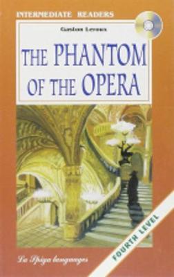 La Spiga Readers - Intermediate Readers (B1/B2): The Phantom of the Opera + CD