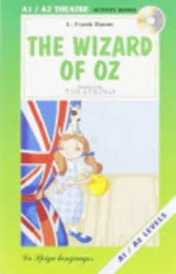 La Spiga Readers - Theatre (A1/A2): The Wizard of Oz + CD