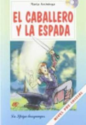 La Spiga Readers - Para Empezar (A1): El Caballero y la Espada + CD