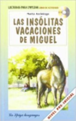 La Spiga Readers - Para Empezar (A1): Las insolitas vacaciones de Miguel + CD