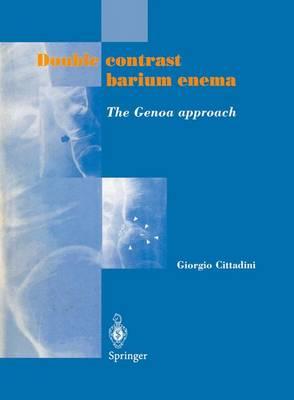 Double Contrast Barium Enema: The Genoa Approach (Hardback)