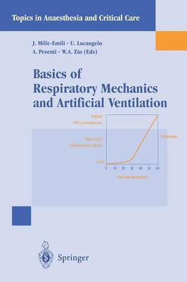 Basics of Respiratory Mechanics and Artificial Ventilation - Topics in Anaesthesia and Critical Care (Paperback)