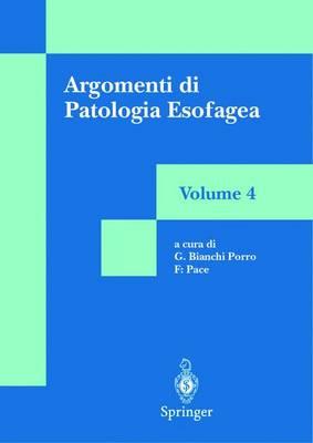 Argomenti DI Patologia Esofagea: Volume 4 (Paperback)