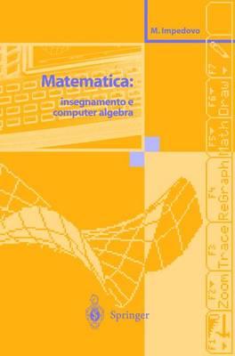 Matematica: Insegnamento e Computer Algebra (Paperback)