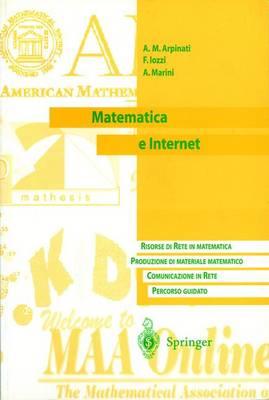 Matematica E Internet: Risorse Di Rete in Matematica. Produzione Di Materiale Matematico. Communicazione in Rete. Percorso Guidato (Paperback)