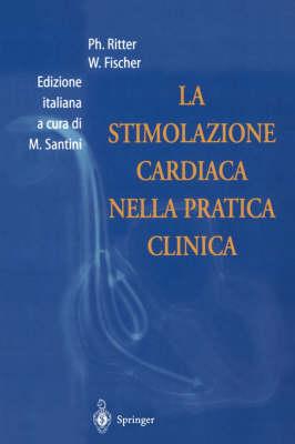 La Stimolazione Cardiaca Nella Pratica Clinica (Paperback)