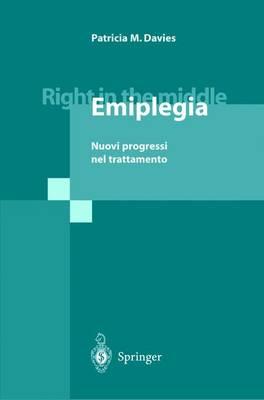 Right in the Middle - Emiplegia: Nuovi Progressi Nel Trattamento (Paperback)