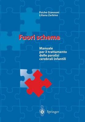 Fuori Schema: Manuale Per Il Trattamento Delle Paralisi Cerebrali Infantili (Hardback)
