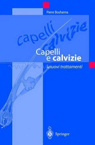 Capelli E Calvizie: I Nuovi Trattamenti (Hardback)