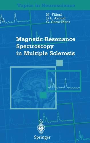 Magnetic Resonance Spectroscopy in Multiple Sclerosis - Topics in Neuroscience (Hardback)