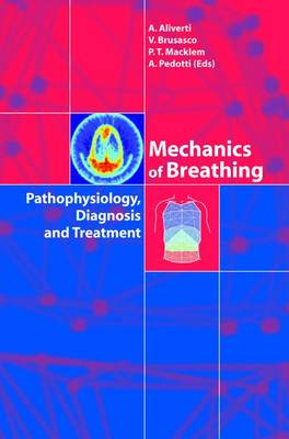 Mechanics of Breathing: Pathophysiology, Diagnosis and Treatment (Hardback)