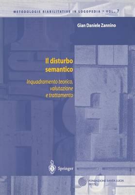 Il Disturbo Semantico: Inquadramento Teorico, Valutazione E Trattamento - Metodologie Riabilitative in Logopedia 7 (Hardback)