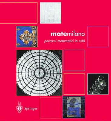 Matemilano: Percorsi Matematici in Citt  (Hardback)