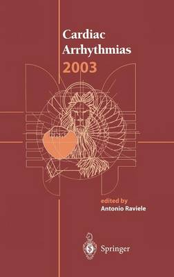 Cardiac Arrhythmias 2003: Proceedings of the 8th International Workshop on Cardiac Arrhythmias (Hardback)
