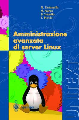 Amministrazione Avanzata Di Server Linux - Unitext / Collana Di Informatica (Paperback)