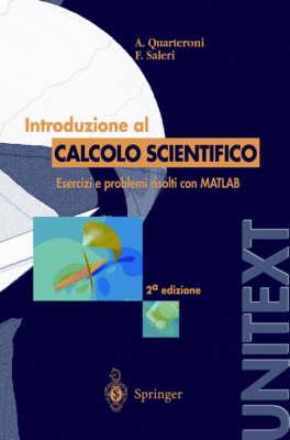 Introduzione Al Calcolo Scientifico: Esercizi E Problemi Risolti Con MATLAB - Unitext: La Matematica Per il 3+2 (Hardback)