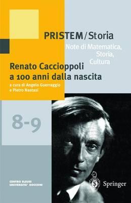 Renato Caccioppoli a 100 Anni Dalla Nascita - Pristem Storia 8-9 (Hardback)