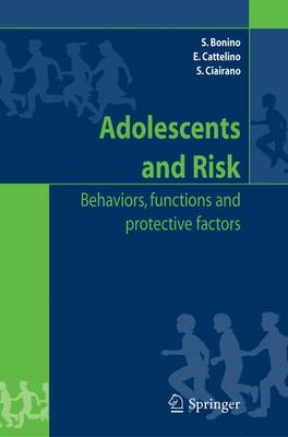 Adolescents and risk: Behaviors, functions and protective factors (Hardback)