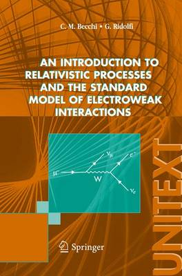 An Introduction to Relativistic Processes and the Standard Model of Electroweak Interactions - Unitext / Collana Di Fisica e Astronomia (Paperback)