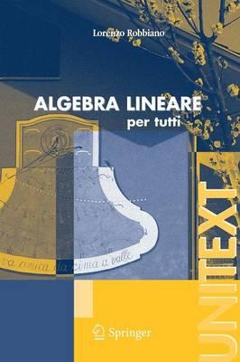 Algebra Lineare: Per Tutti - UNITEXT (Paperback)