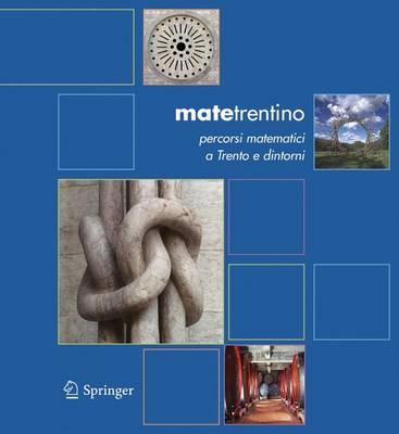 Matetrentino: Percorsi Matematici a Trento E Dintorni (Paperback)