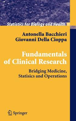 Fundamentals of Clinical Research: Bridging Medicine, Statistics and Operations - Statistics for Biology and Health (Hardback)