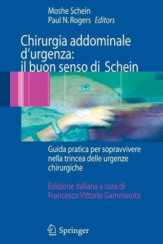 Chirurgia Addominale d'Urgenza: Il Buon Senso Di Schein: Guida Pratica Per Sopravvivere Nella Trincea Delle Urgenze Chirurgiche (Paperback)