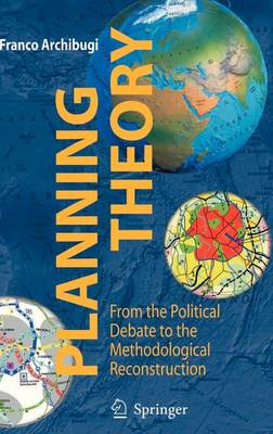 Planning Theory: From the Political Debate to the Methodological Reconstruction (Hardback)