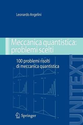 Meccanica Quantistica: Problemi Scelti (Paperback)