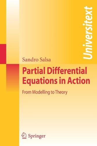 Partial Differential Equations in Action: From Modelling to Theory - Universitext (Paperback)