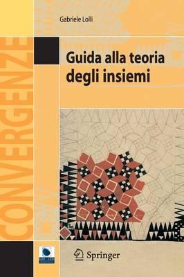 Guida Alla Teoria Degli Insiemi - Convergenze (Paperback)