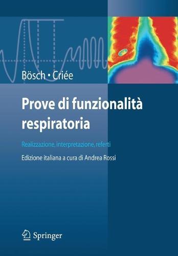 Prove Di Funzionalit Respiratoria: Realizzazione, Interpretazione, Referti (Paperback)