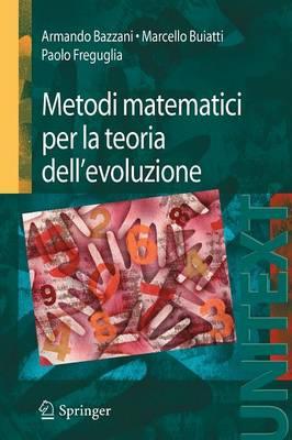Metodi Matematici Per La Teoria Dell'evoluzione - Unitext / Collana Di Fisica E Astronomia (Paperback)
