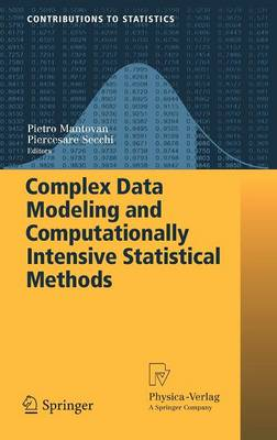 Complex Data Modeling and Computationally Intensive Statistical Methods - Contributions to Statistics (Hardback)