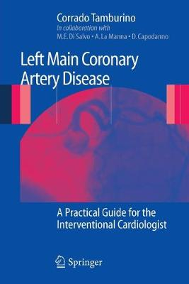 Left Main Coronary Artery Disease: A Practical Guide for the Interventional Cardiologist (Paperback)
