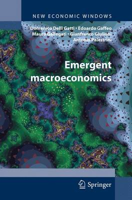 Emergent Macroeconomics: An Agent-Based Approach to Business Fluctuations - New Economic Windows (Paperback)