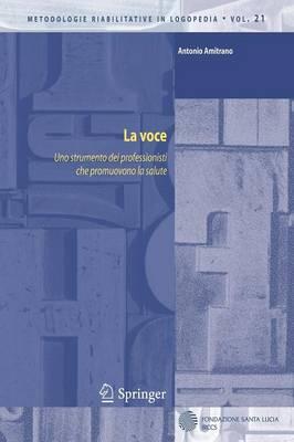 La Voce: Uno Strumento Dei Professionisti Che Promuovono La Salute - Metodologie Riabilitative in Logopedia 21 (Paperback)