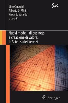 Nuovi Modelli Di Business E Creazione Di Valore: La Scienza Dei Servizi - Sxi _ Springer for Innovation / Sxi _ Springer Per L'Innovaz (Paperback)