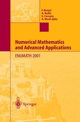 Numerical Mathematics and Advanced Applications: Proceedings of ENUMATH 2001 the 4th European Conference on Numerical Mathematics and Advanced Applications Ischia, July 2001 (Paperback)