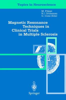Magnetic Resonance Techniques in Clinical Trials in Multiple Sclerosis - Topics in Neuroscience (Paperback)