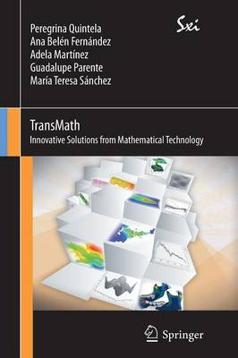 TransMath: Innovative Solutions from Mathematical Technology - SxI - Springer for Innovation / SxI - Springer per l'Innovazione 1 (Paperback)