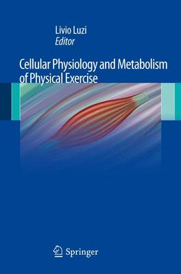 Cellular Physiology and Metabolism of Physical Exercise (Hardback)