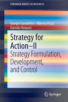 Strategy for Action - II: Strategy Formulation, Development, and Control - SpringerBriefs in Business (Paperback)
