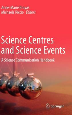 Science Centres and Science Events: A Science Communication Handbook (Hardback)